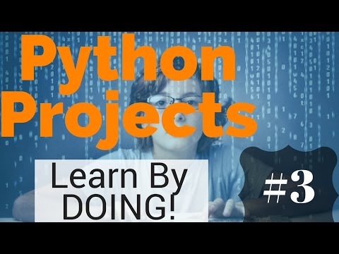 Python Projects - Learn By Doing - #3
