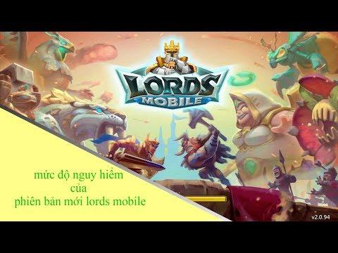 Mức độ Nguy Hiểm Của Phiên Bản Mới Game Lords Mobile