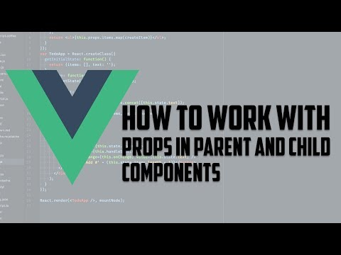Vue.js - How To Work With Props In Parent And Child Vuejs Component Using