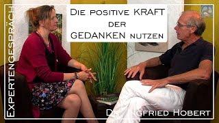 Die positive KRAFT der GEDANKEN nutzen - Expertengespräch mit Dr. Ingfried Hobert