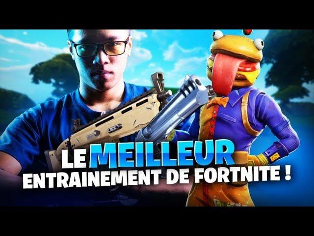 LE MEILLEUR ENTRAINEMENT DE FORTNITE !
