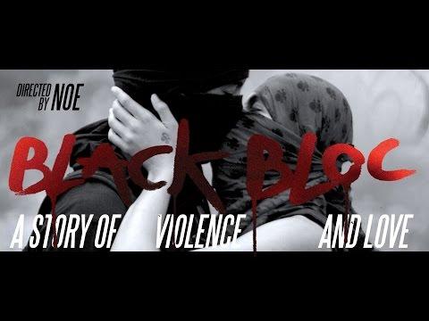 Black Bloc - Une histoire de violence et d'Amour