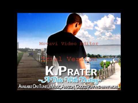 K.Prater - All A Dream      ((ORIGINAL))