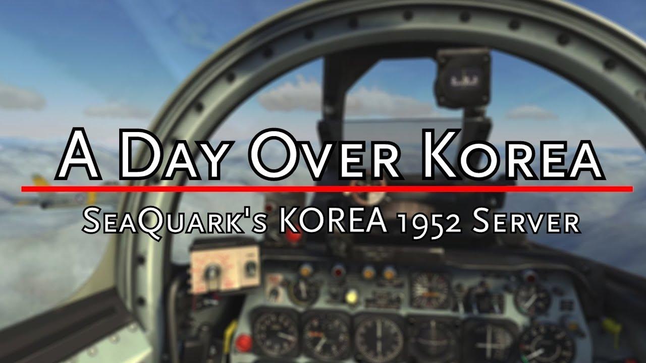 Dcs a day over korea seaquarks korea 1952 pvp server youtube dcs a day over korea seaquarks korea 1952 pvp server gumiabroncs Image collections