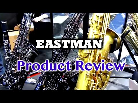 Eastman - Saxophone Product Review - BriansThing