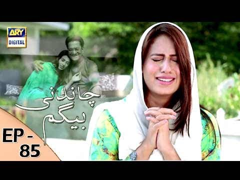 Chandni Begum - Episode 85 - 13th February 2018 - ARY Digital Drama