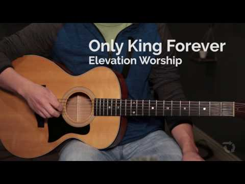Only King Forever Chords By Elevation Worship Worship Chords