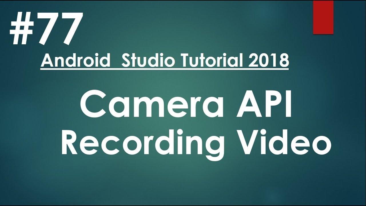 Android tutorial (2018) - 77 - Camera API - Recording Video