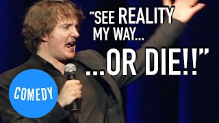 Dylan Moran 'SEE REALITY MY WAY OR DIE!!' | Universal Comedy