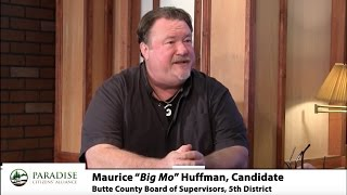 Maurice Huffman, Candidate, Butte County Board of Supervisors-Paradise Citizen's Alliance