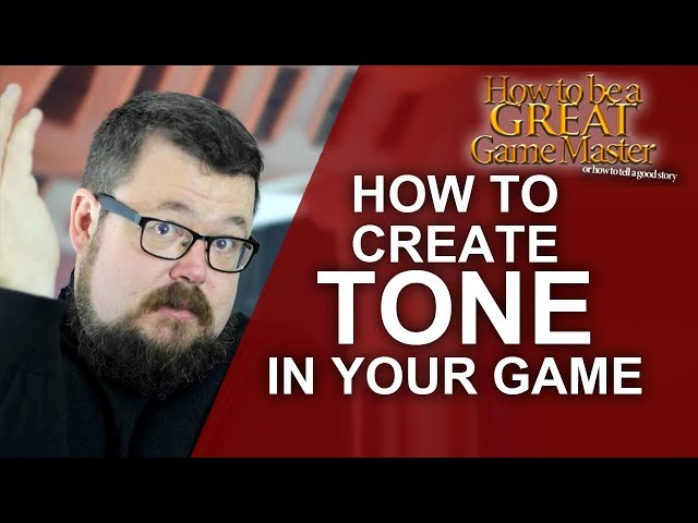GREATGM: How to create TONE using different techniques for your role-playing games
