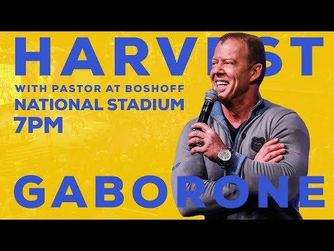 Harvest 2019 Gaborone | Pastor At Boshoff