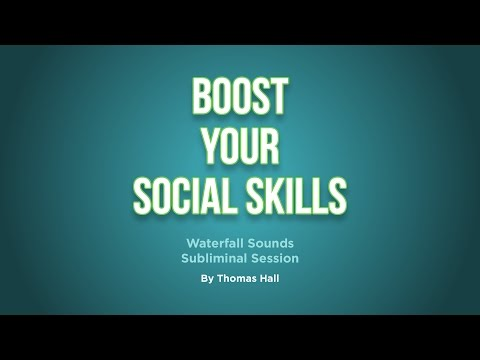Boost Your Social Skills - Waterfall Sounds Subliminal Session - By Thomas Hall