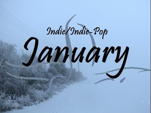 Indie/Indie-Pop Compilation - January 2014 (53-Minute Playlist)