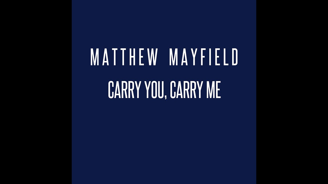 matthew-mayfield-carry-you-carry-me-matthew-mayfield