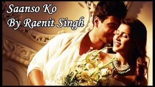 Saanso ko jeene ka cover by Raenit Singh   Arijit Singh 