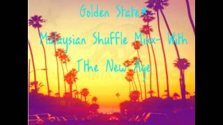 Golden State -Malaysian Shuffle Mix- The New Age 2013