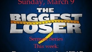 Biggest Loser:  Fear   March 9, 2014