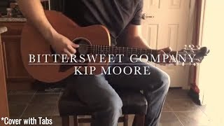 Kip Moore - Bittersweet Company (Cover with Tabs)