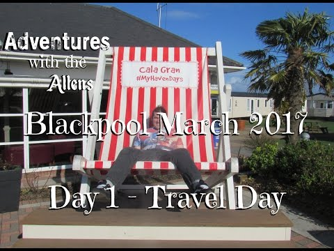Day 1 - Travel Day - Blackpool March 2017 Holiday