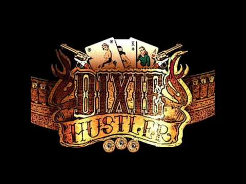 Dixie Hustler - Whiskey And Women