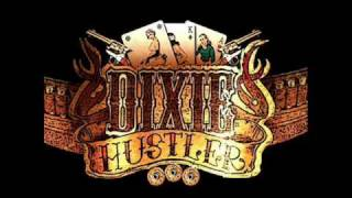 Dixie Hustler - Whiskey And Women