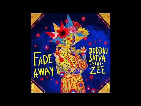 Boddhi Satva - Fade Away feat.  Zee (Main Mix)