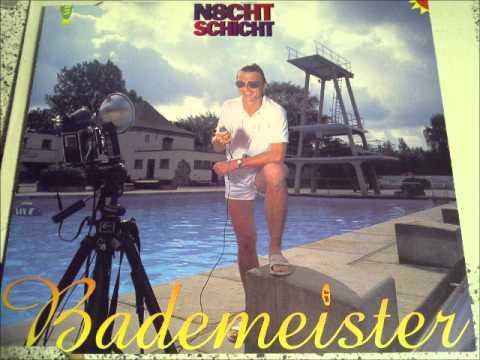 N8CHTSCHICHT - Bademeister
