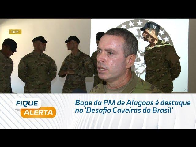 Bope da PM de Alagoas é destaque no 'Desafio Caveiras do Brasil'