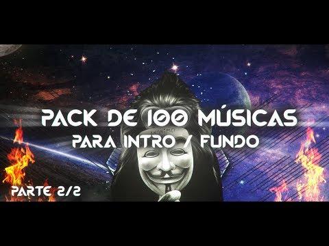 PACK DE 100 MÚSICAS PARA INTRO/FUNDO DE VÍDEO | (REMIX, RAP, CHILL E OUTROS) - PARTE 2 -