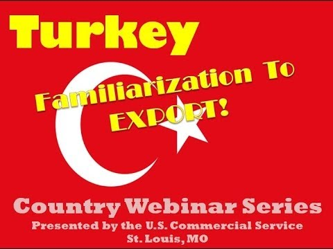 Turkey - Familiarization to Export & Doing Business in Turkey