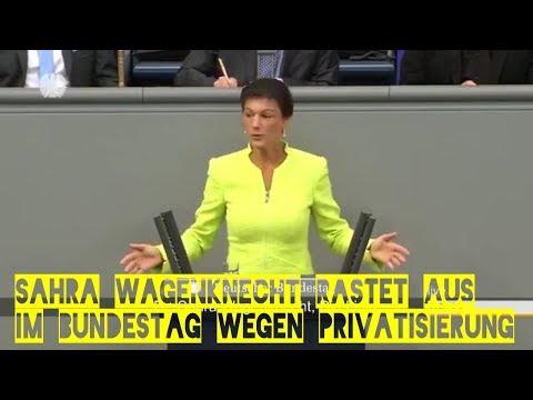 Sahra Wagenknecht WUTREDE im Bundestag wegen der AUTOBAHNPRIVATISIERUNG