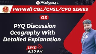 SSC CGL/CHSL/CPO SERIES | GS | PYQ - Discussion : Geography | By Sanjay Mahendras | 6:30 pm