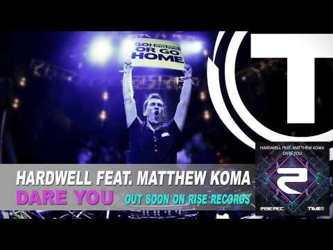 Hardwell Feat. Matthew Koma - Dare You (Radio Edit)