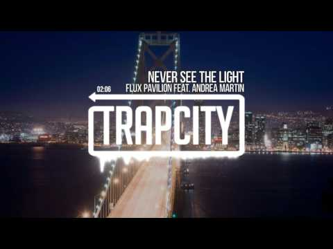 Клип Flux Pavilion - Never See the Light (feat. Andrea Martin)