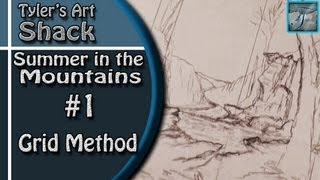How to Draw - Summer in the Mountains Series Part One - Using a Grid to Start a Drawing