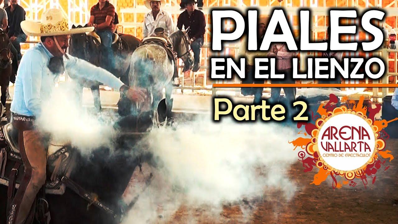 parte 2 PIALES en el LIENZO - Arena Vallarta