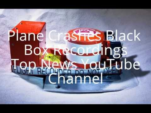 Plane Crashes Black Box Recordings