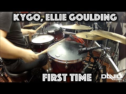 KYGO and Ellie Goulding - First Time Drum Cover