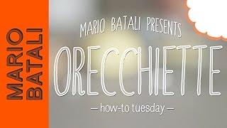 Mario Batali's How-to Tuesday: Orecchiette