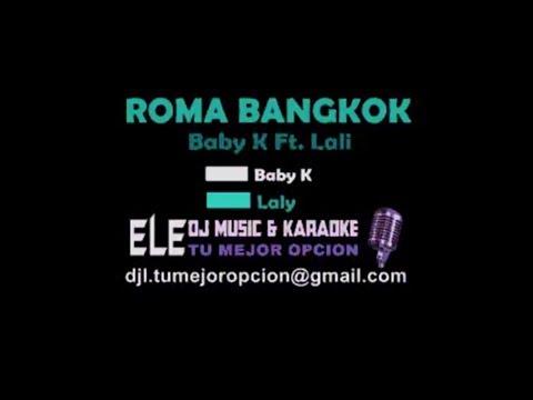 Baby K - Roma Bangkok ft Lali  KARAOKE ELE DJ    DEMO