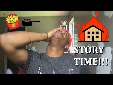 STORY TIME   SHON ALMOST BURNT THE HOUSE DOWN!!!!