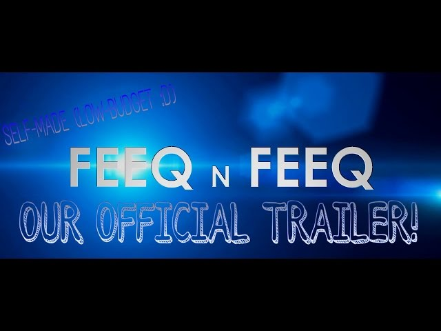 Our Self-Made Official Trailer!