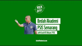 K! VLOG #14: Bedah Akademi PSIS Semarang | Coach M. Ridwan