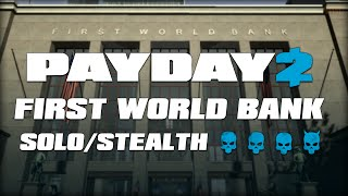 PAYDAY 2: First World Bank 2.0 - DEATH WISH/SOLO/STEALTH (PD:TH Remake)