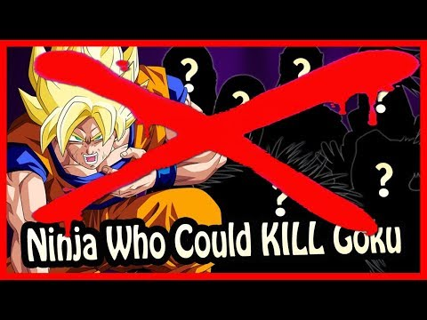 6 Ninja From The Naruto Universe That Could Beat/Kill Goku! Debunked