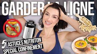 GARDER LA LIGNE EN CONFINEMENT ! 5 astuces nutrition indispensables !