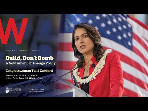 Congresswoman Tulsi Gabbard ─ Build, Don't Bomb: A New American Foreign Policy