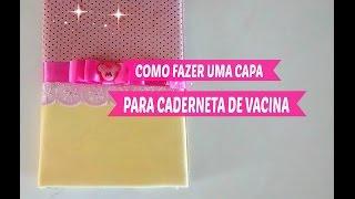 DIY: CAPA PARA CADERNETA DE VACINAÇÃO