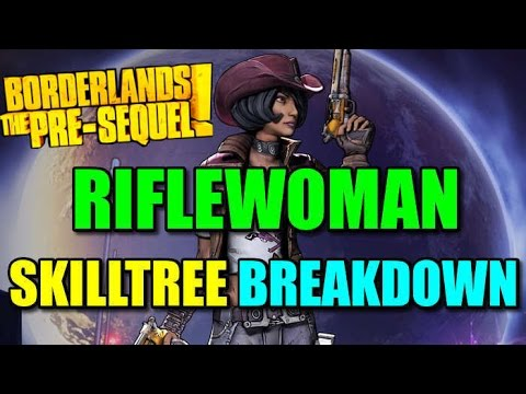 Borderlands The Pre-Sequel Nisha's FULL Riflewomen Skill Tree Breakdown! SUPREME DAMAGE
